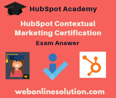 HubSpot Contextual Marketing Certification Exam Answer Sheet