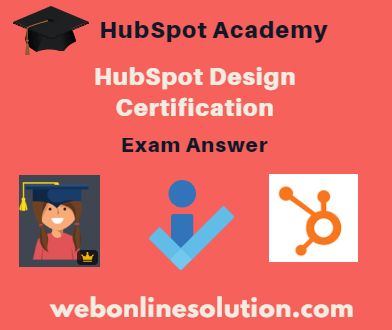 HubSpot Design Certification Exam Answer Sheet
