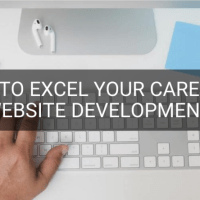 How To Excel Your Career In Website Development
