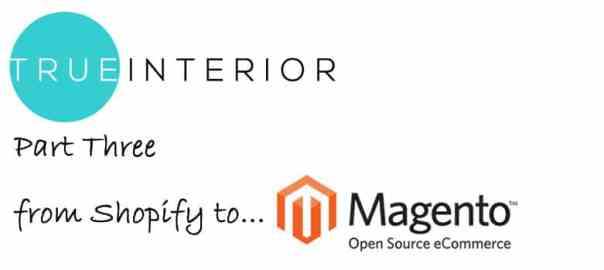 Real Ecommerce: From Shopify to Magento
