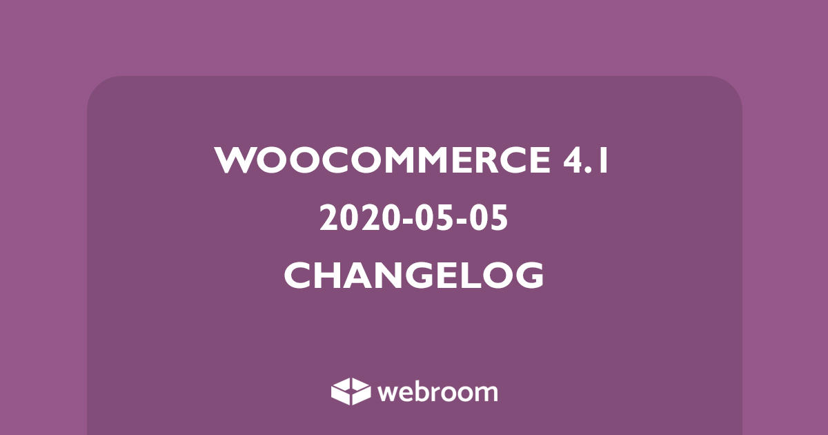 WooCommerce 4.1 Changelog