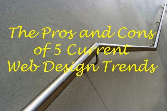 The Pros and Cons of 5 Current Web Design Trends