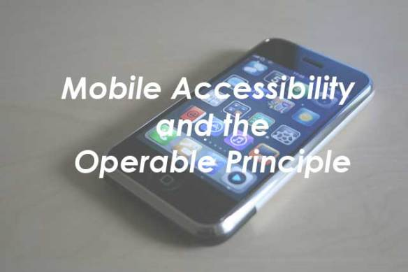 mobile accessibility and the operable principle