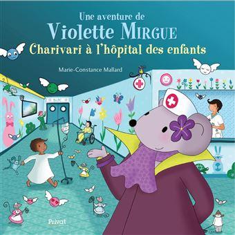 Une-aventure-de-Violette-Mirgue-T8-Charivari-a-l-hopital-des-enfants