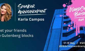 Speaker Karla Campos to Present a WordCamp Bristol On the Renowned WordPress Gutenberg Editor