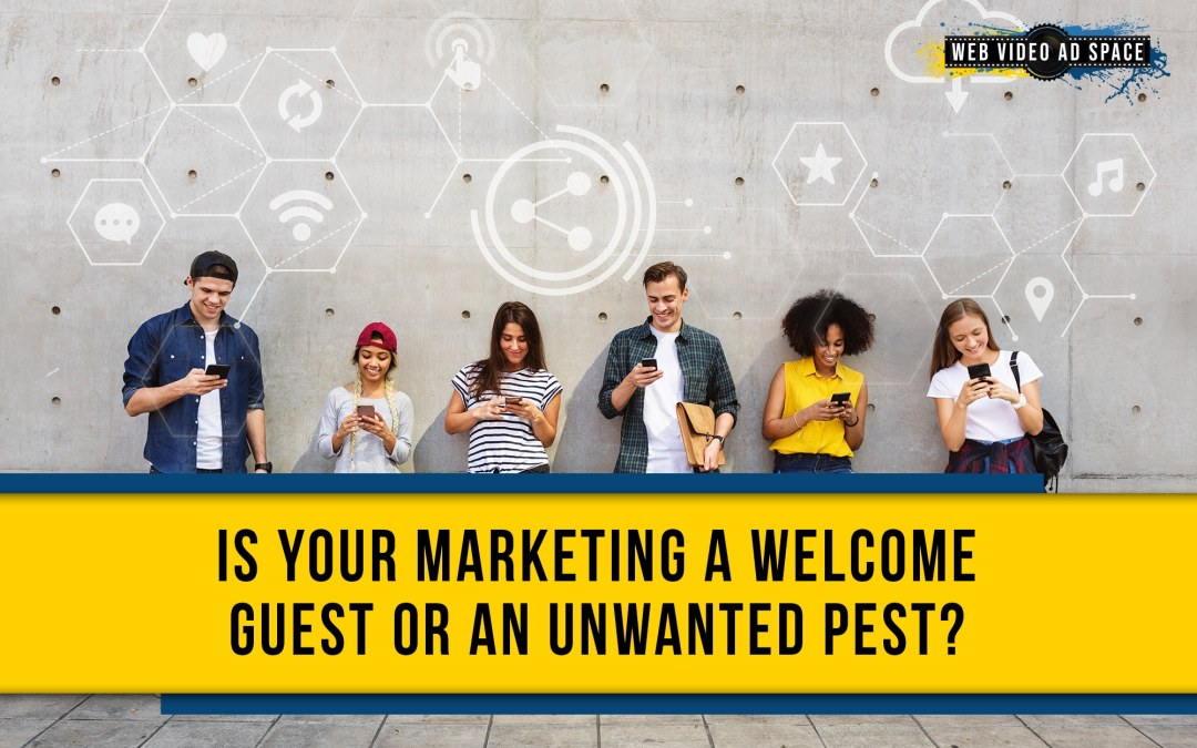 Is Your Marketing a Welcome Guest or an Unwanted Pest?