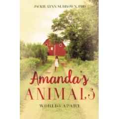 """Amanda's Animals: Worlds Apart"" by Jackie-Lynn Marie Brown"