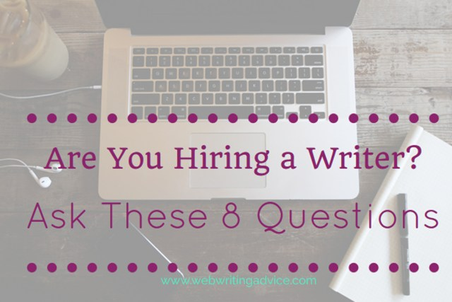 Are You Hiring a Writer? Ask These 8 Questions