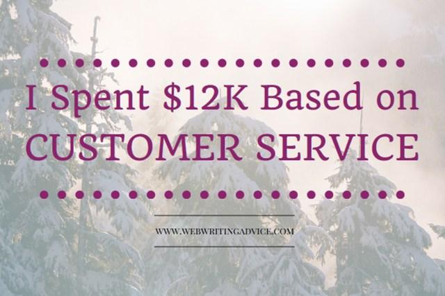 I Spent $12K Based On Customer Service