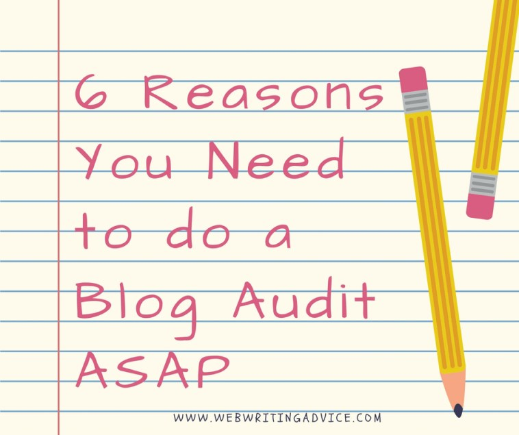 6 Reasons You Need to do a Blog Audit ASAP