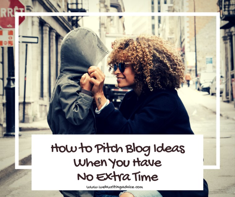 How to Pitch Blog Ideas When You Have No Extra Time