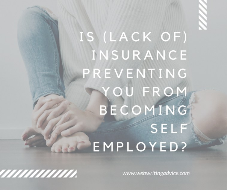 Is (Lack of) Insurance Preventing You From Becoming Self Employed?