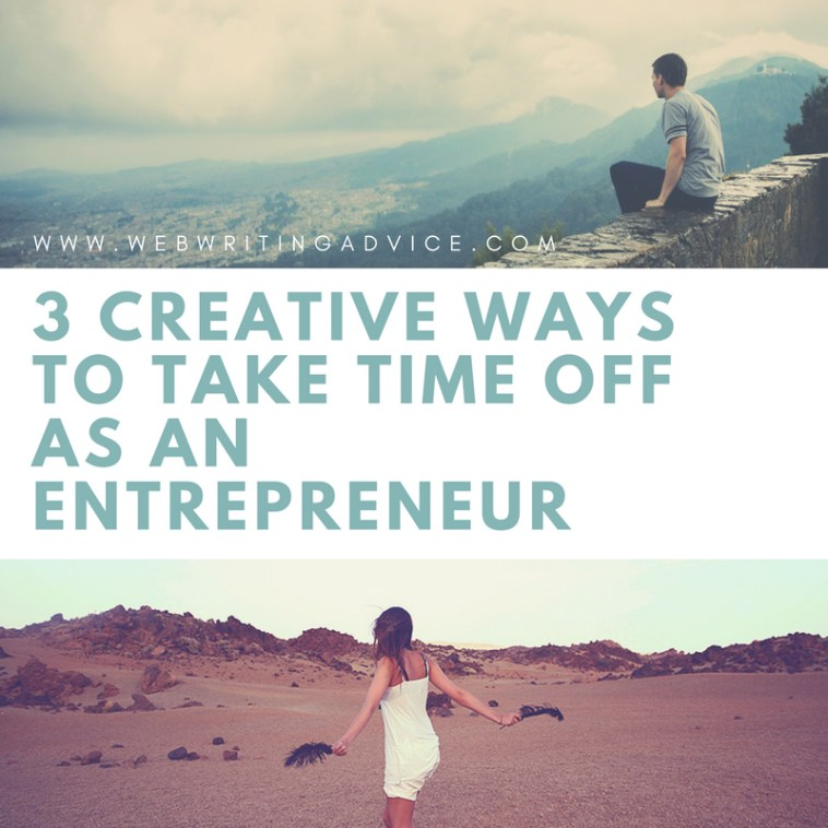 3 Creative Ways to Take Time Off as an Entrepreneur