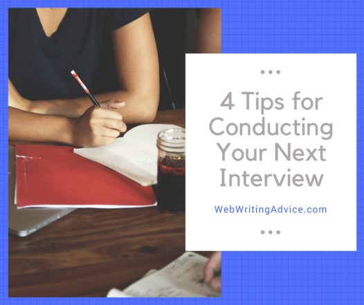 4 Tips for Conducting Your Next Interview