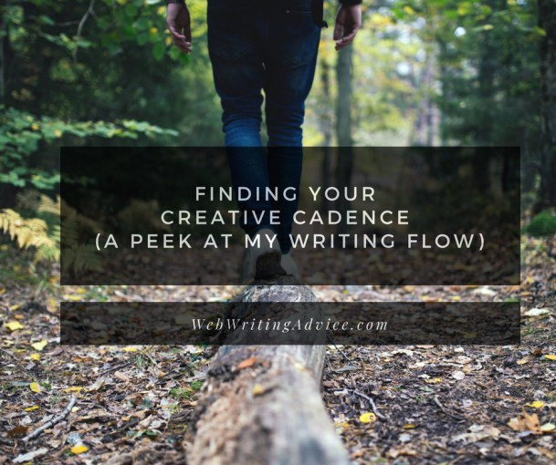 Finding Your Creative Cadence (A Peek at My Writing Flow)