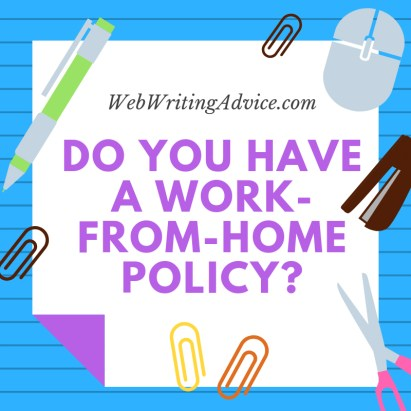 Do You Have a Work-From-Home Policy?
