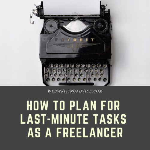 How to Plan for Last-Minute Tasks as a Freelancer