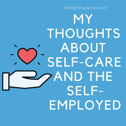 My Thoughts About Self-Care and the Self-Employed