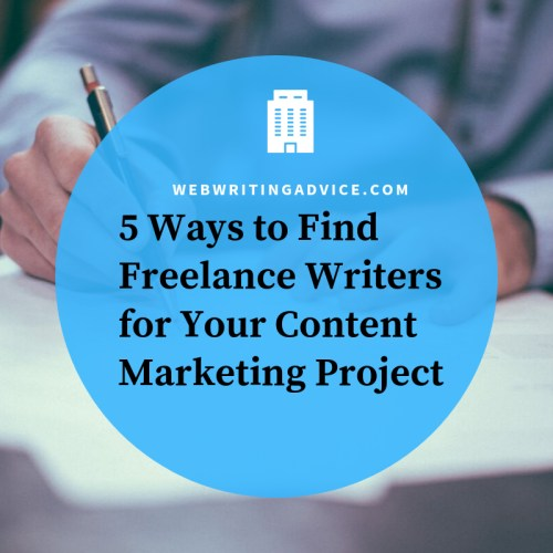 5 Ways to Find Freelance Writers for Your Next Content Marketing Project