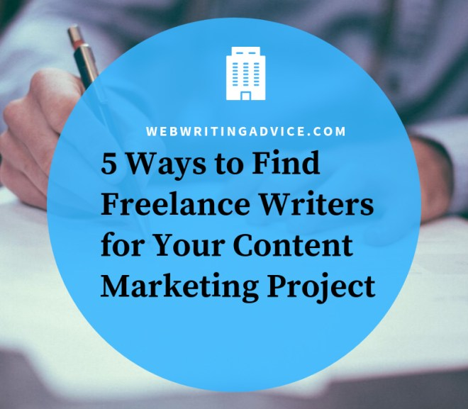 5 Ways to Find Freelance Writers for Your Content Marketing Project