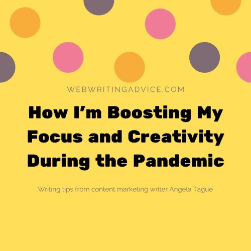 How I'm Boosting My Focus and Creativity During the Pandemic