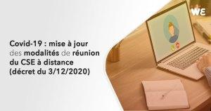 Covid-19 : mise à jour des modalités de réunion du CSE à distance (décret du 3 décembre 2020)