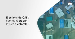 Élections du CSE : comment établir la liste électorale ?