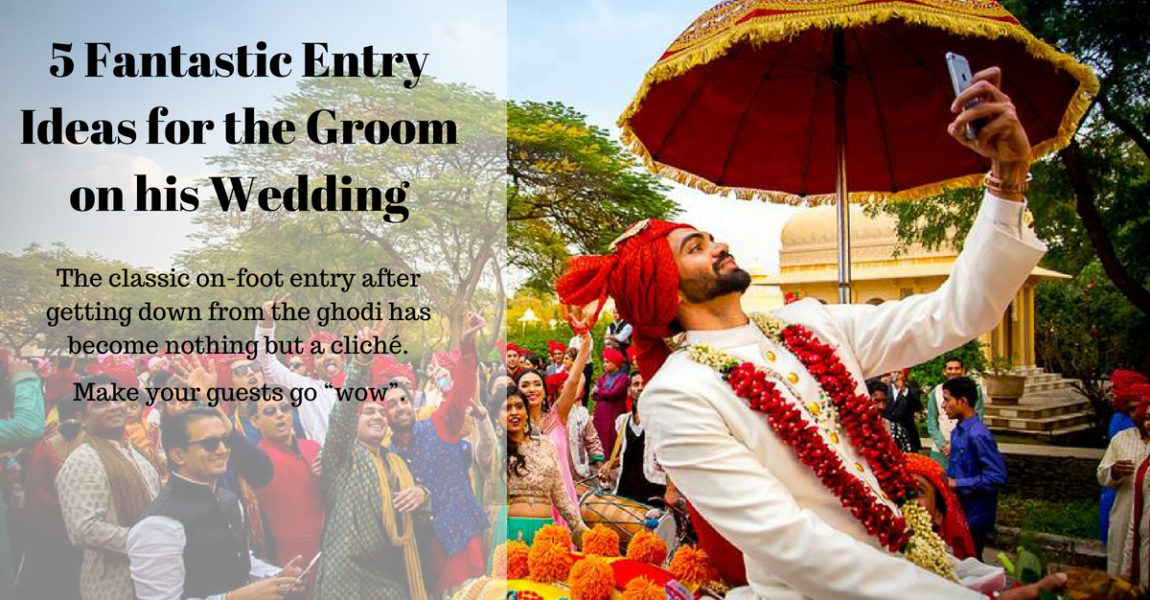 5 Fantastic Entry Ideas for the Groom on his Wedding