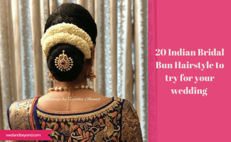 20 Indian Bridal Bun Hairstyle To Try For Your Wedding