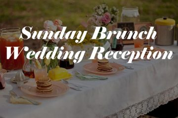 Sunday Brunch Wedding Reception ideas - weddingfor1000.com