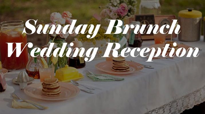 Your Sunday Brunch Wedding Reception Is Ready