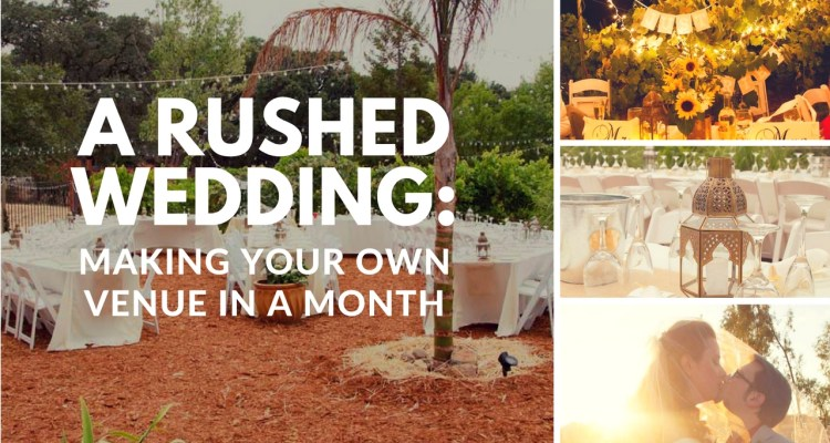 A Rushed Wedding: Making Your Own Venue in a Month