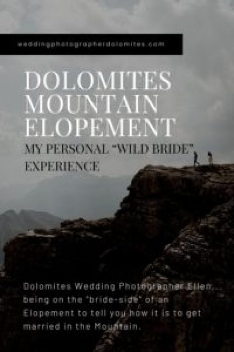 "DOLOMITES MOUNTAIN ELOPEMENT – MY PERSONAL ""WILD BRIDE"" EXPERIENCE"