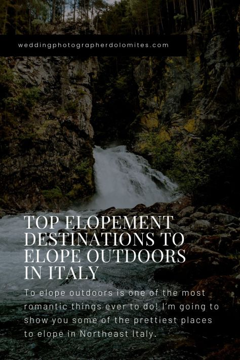 Top Elopement Destinations To Elope Outdoors - Elope In Italy | Cascate Di Riva Campo Tures