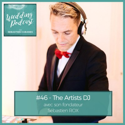 #46 – The Artists DJ avec Sebastien Rox