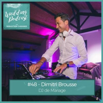 #48 – Dimitri Brousse DJ de Mariage