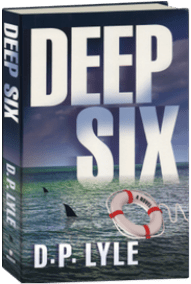 Deep Six by the award-winning author D. P. Lyle
