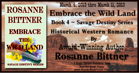 Buy the Book Tours banner for Embrace the Wild Land by Roseanne Bittner, historical western romance, native american romance