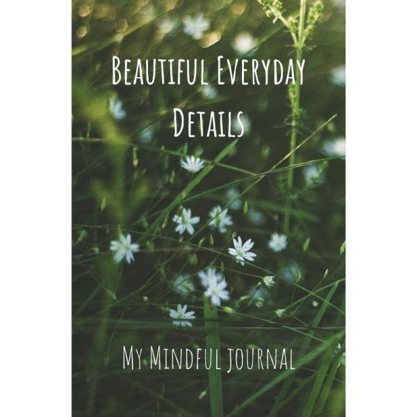 Cover Image Beautiful Everyday Details My Mindful Journal