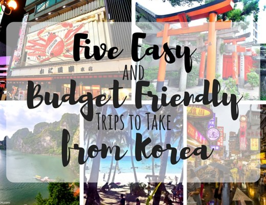 5 Easy and Budget Friendly Trips to Take from Korea