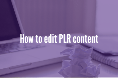 How to Edit PLR Content