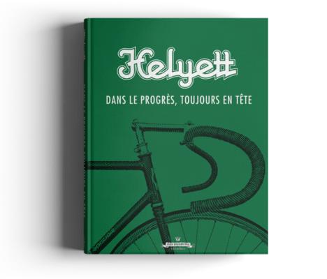 Dans le progrès, toujours en tête : l'histoire des Cycles Helyett
