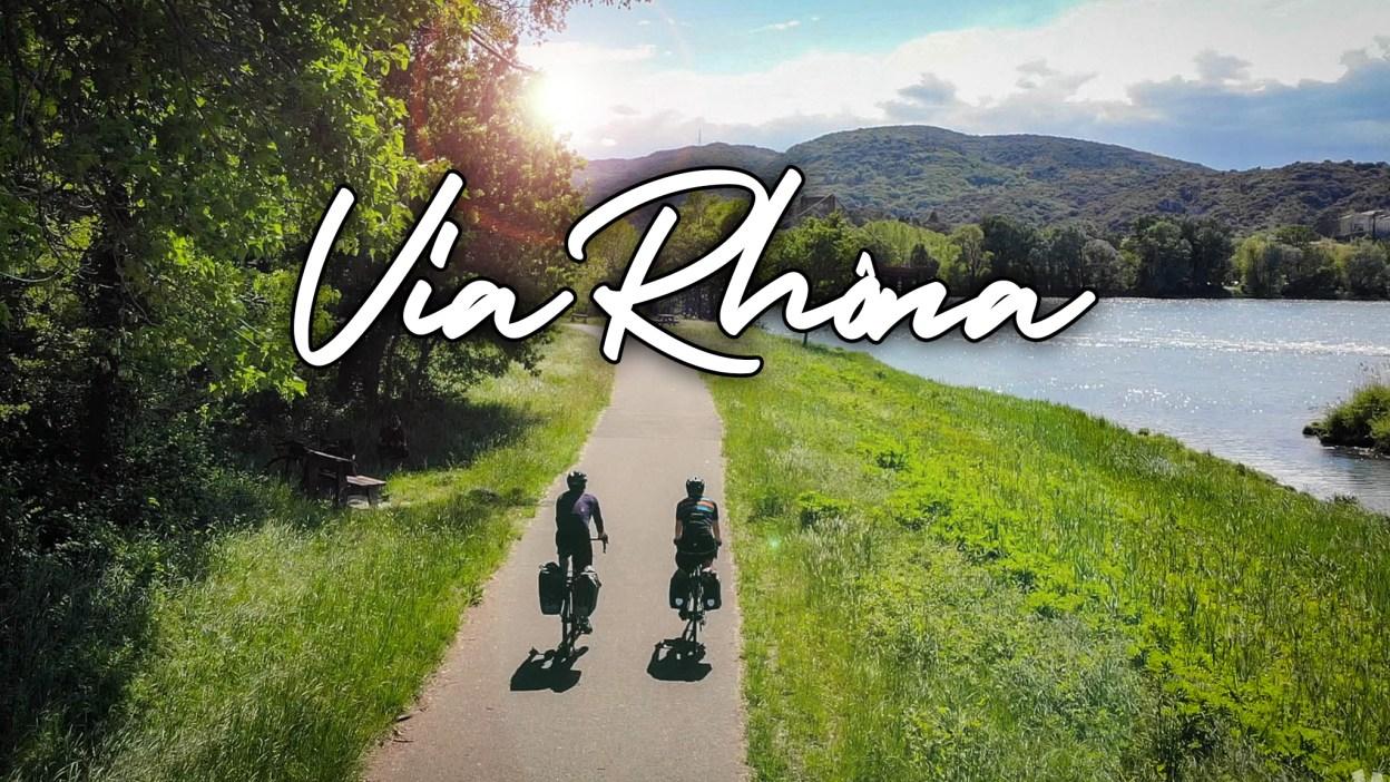 ViaRhôna 2019 Ep. #1, en itinérance vélo à travers la vallée du Rhône