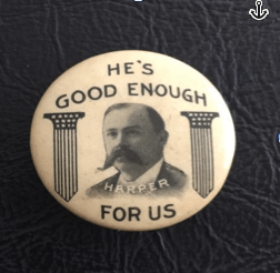 Arthur C. Harper was a bank teller when city political movers and shakers picked him as the Democratic nominee for L.A. mayor in 1906. The underachieving message of his lapel pin was a good description of his management style.