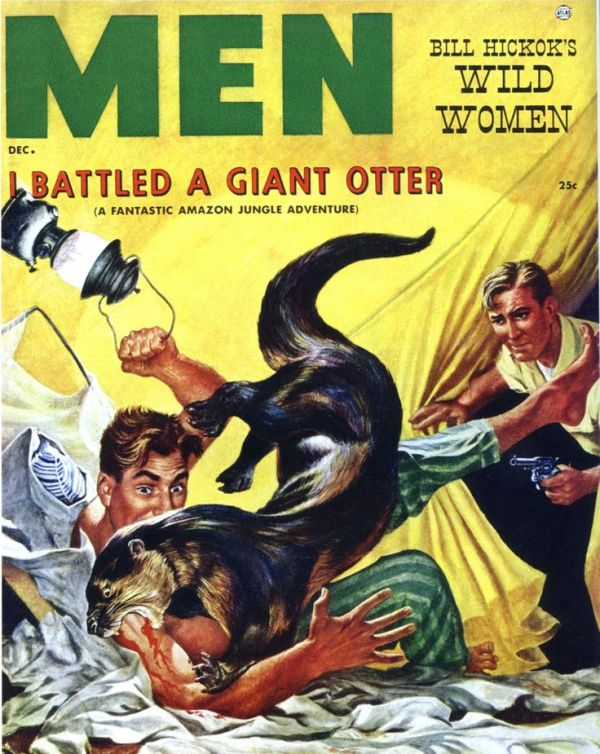 Unlike women, men have REAL issues to deal with. Like giant otters!