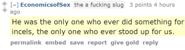 EconomicsofSexthe a fucking slug 3 points 4 hours ago He was the only one who ever did something for incels, the only one who ever stood up for us