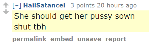 HailSatancel 3 points 20 hours ago She should get her pussy sown shut tbh