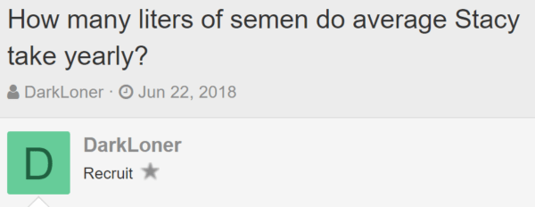 How many liters of semen do average Stacy take yearly? Thread starterDarkLoner Start dateJun 22, 2018