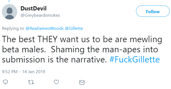 The best THEY want us to be are mewling beta males.  Shaming the man-apes into submission is the narrative. #FuckGillette