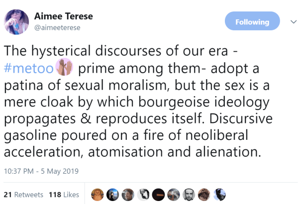 The hysterical discourses of our era -#metoo prime among them- adopt a patina of sexual moralism, but the sex is a mere cloak by which bourgeoise ideology propagates & reproduces itself. Discursive gasoline poured on a fire of neoliberal acceleration, atomisation and alienation.